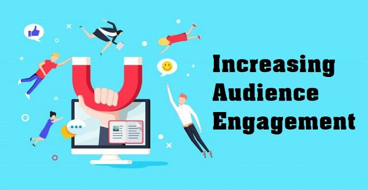 increasing audience engagement