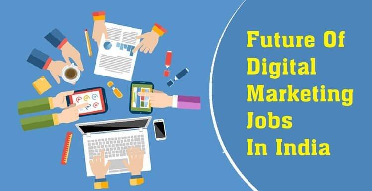 Future Of Digital Marketing Jobs In India
